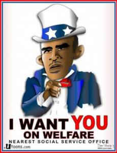 "Obama as Uncle Sam says ""I Want You in Welfare"""